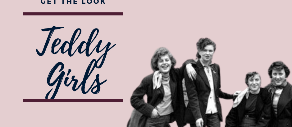 Get the Look: Teddy Girls