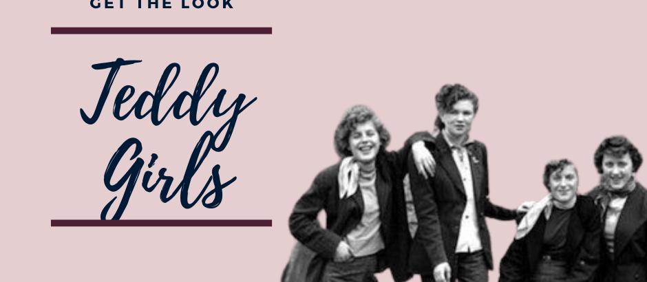 Get the Look: Teddy Girls